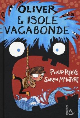 Oliver e le Isole Vagabonde - Philip Reeve, Sarah McIntyre