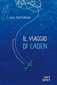 viaggio_di_caden_neal_shusterman