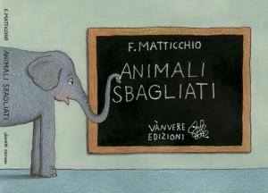 Animali_sbagliati_Franco_Matticchio
