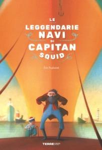 Le leggendarie navi di Capitan Squid - Éric Puybaret