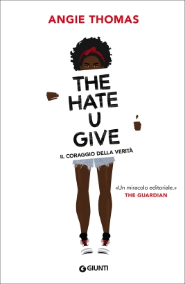 The Hate U Give. Il coraggio della verità - Angie Thomas