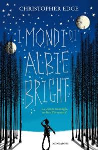 I mondi di Albie Bright - Christopher Edge