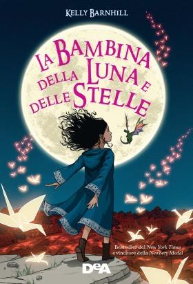 La bambina della luna e delle stelle - Kelly Barnhill