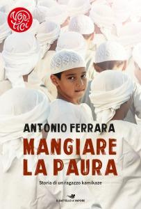 Mangiare la paura - Antonio Ferrara