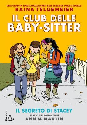 Il segreto di Stacey - Il Club delle baby-sitter - Raina Telgemeier