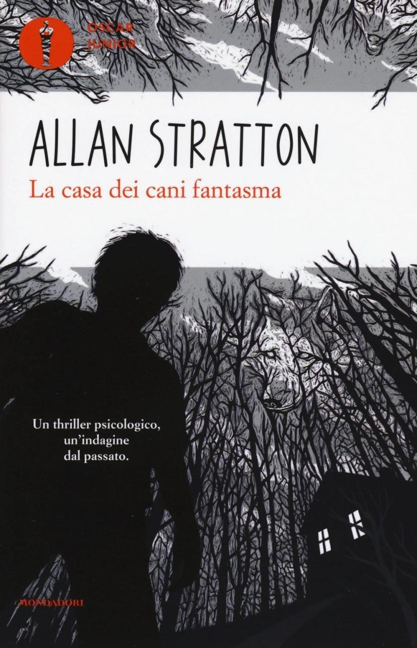 La casa dei cani fantasma - Allan Stratton
