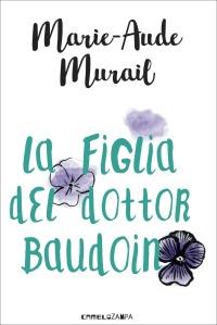 La figlia del dottor Baudoin - Marie-Aude Murail