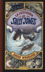 La leggenda di Sally Jones - Jakob Wegelius