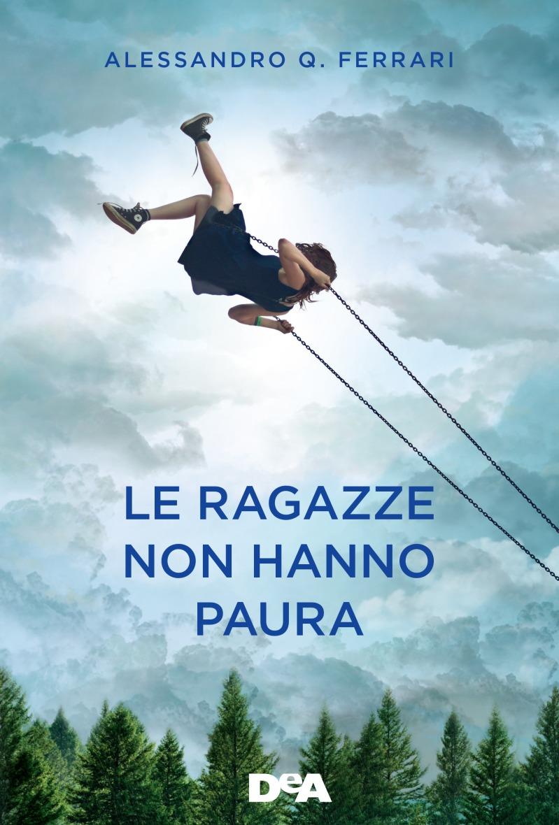 Le ragazze non hanno paura - Alessandro Ferrari