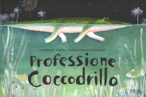 Professione coccodrillo - Mariachiara Di Giorgio