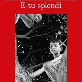 E tu splendi - Giuseppe Catozzella