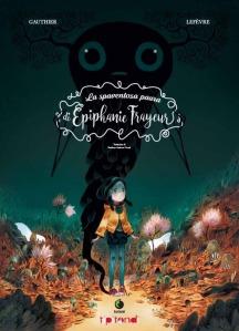 La spaventosa paura di Epiphanie Frayeur - Severine Gauthier, Clement Lefevre
