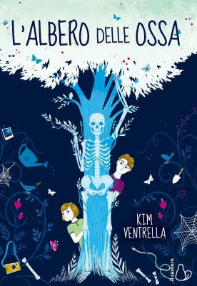 L'albero delle ossa - Kim Ventrella