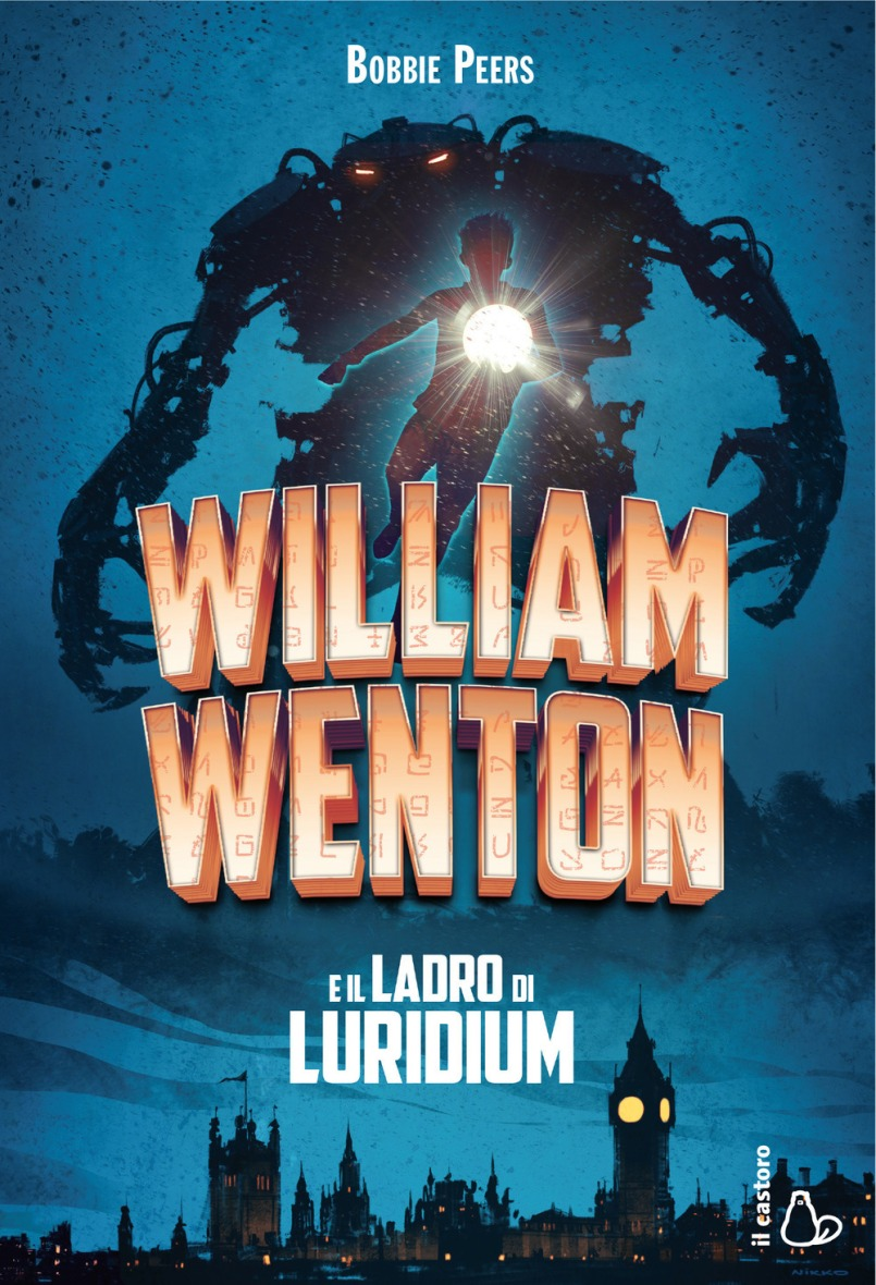 William Wenton e il ladro di Luridium - Bobbie Peers