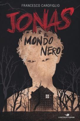 Jonas e il Mondo Nero - Francesco Carofiglio