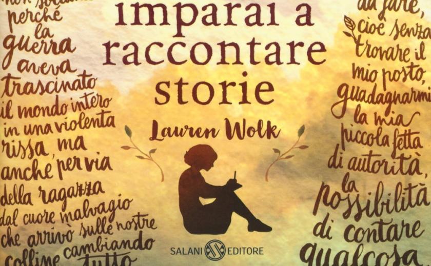 L'anno in cui imparai a raccontare storie - Lauren Wolk