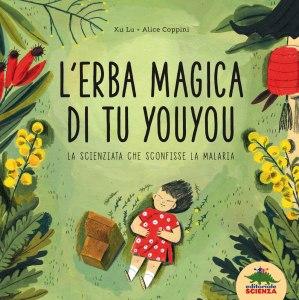 L'erba magica di Tu Youyou- Lu Xu, Alice Coppini