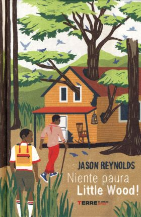 Niente paura Little Wood! - Jason Reynolds