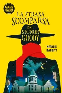 La strana scomparsa del signor Goody - Natalie Babbitt