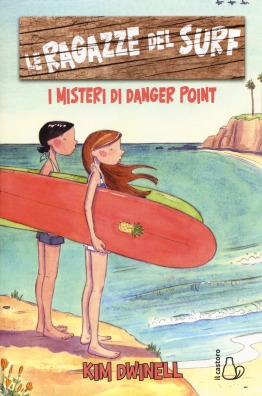 Le ragazze del surf. I misteri di Danger Point - Kim Dwinell