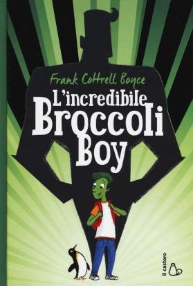 L'incredibile Broccoly Boy - Frank Cottrell Boyce