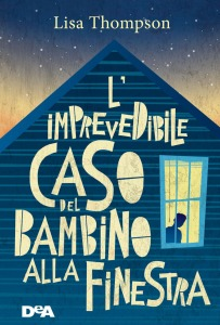 L'imprevedibile caso del bambino alla finestra - Lisa Thompson