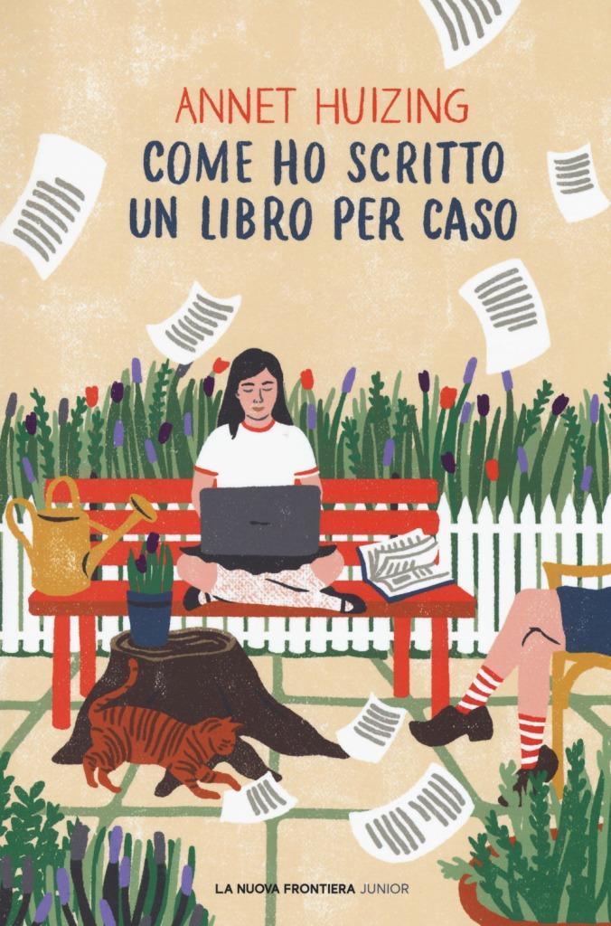 Come ho scritto un romanzo per caso - Annet Huizing