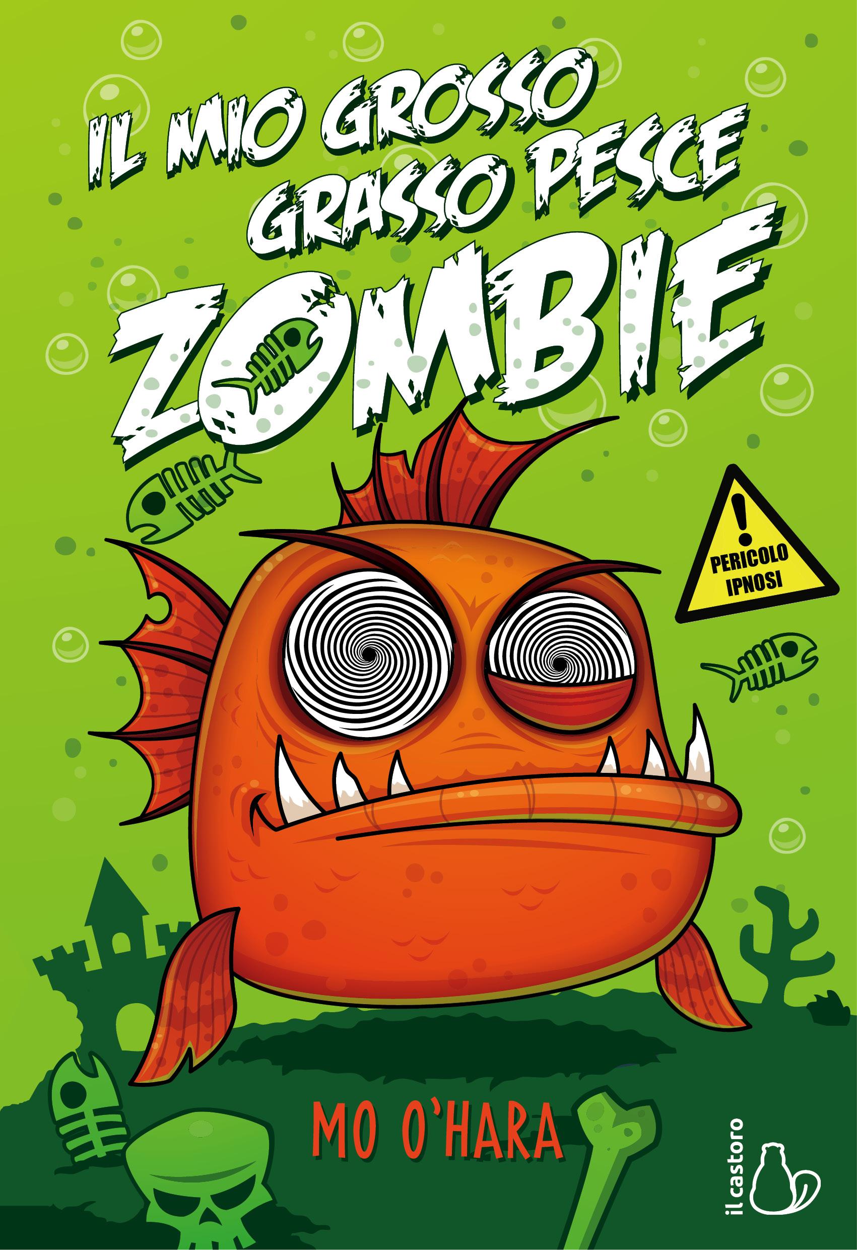 Il mio grosso grasso pesce zombie - Mo O'Hara