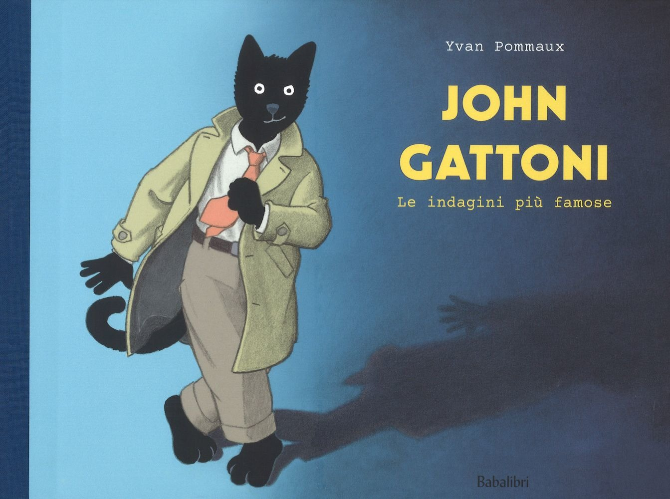John Gattoni. Le indagini più famose - Yvan Pommaux