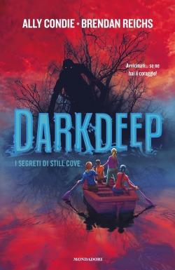 Darkdeep. I segreti di Still Cove - Ally Condie, Brandan Reichs