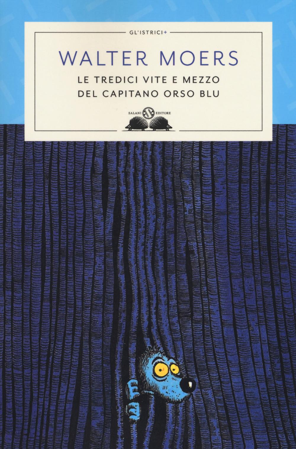 Le tredici vite e mezzo del capitano Orso Blu - Walter Moers
