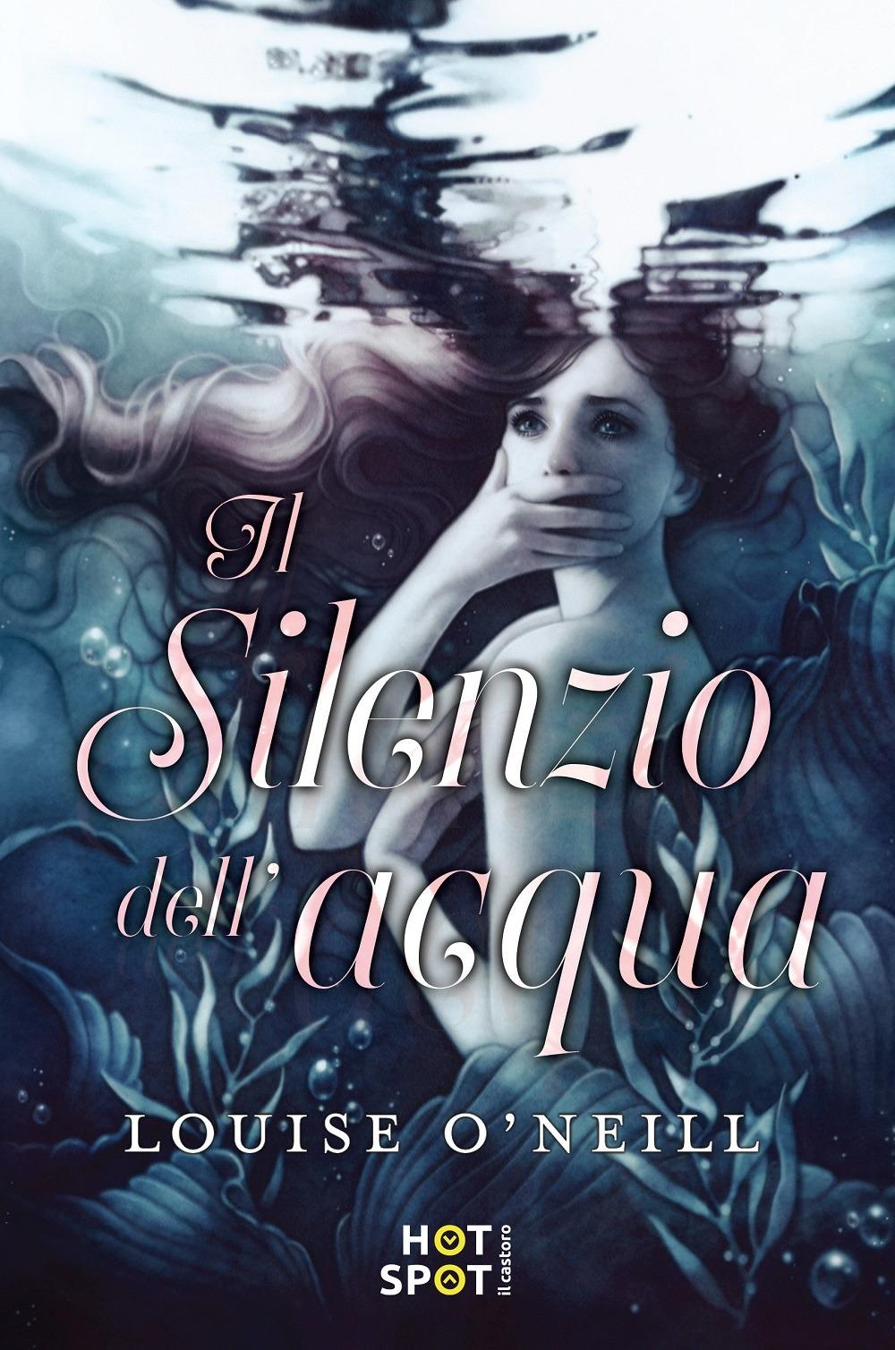 Il silenzio dell'acqua - Louise O'Neill