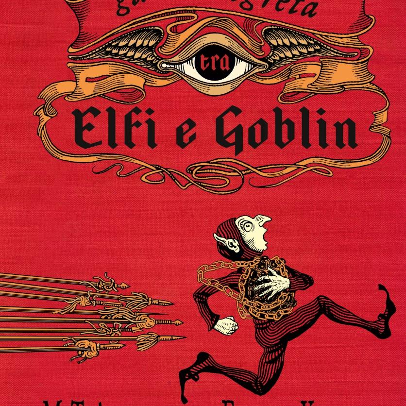 La guerra segreta tra Elfi e Goblin - M.T. Anderson, Eugene Yelchin