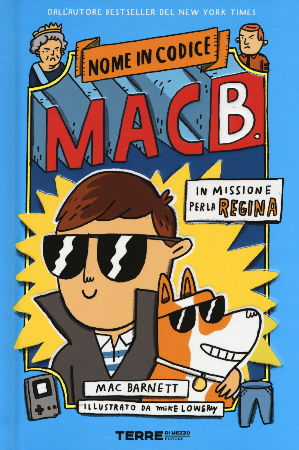 Nome in codice Mac B. In missione per la regina - Mac Barnett
