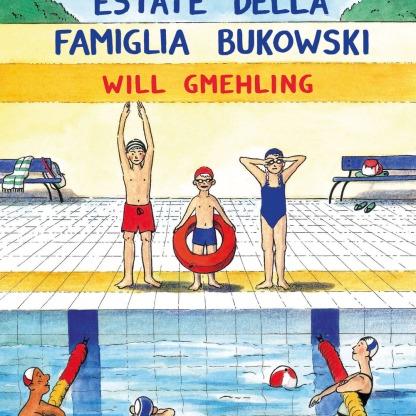La straordinaria estate della famiglia Bukowski - Will Gmehling